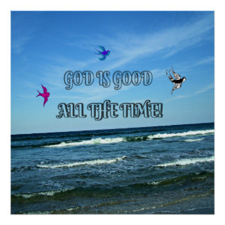 God Is Good All The Time Poster