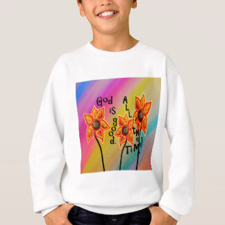God is Good All the Time Sweatshirt