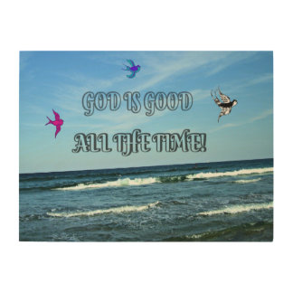 God Is Good All The Time Wood Print