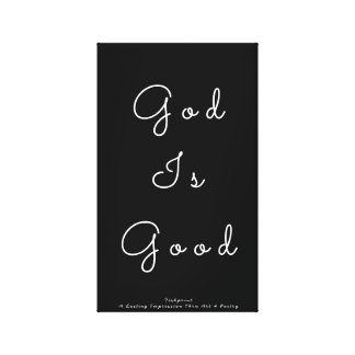 God Is Good Canvas Print