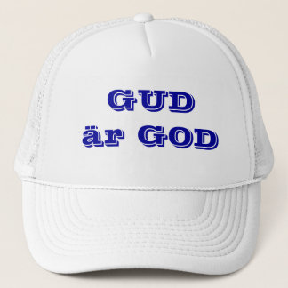 God is good in SWEDISH. Trucker Hat