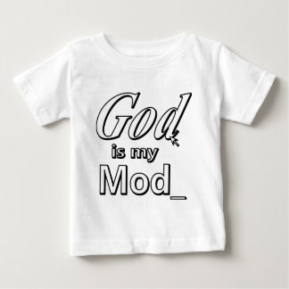 God is my Mod Baby T-Shirt