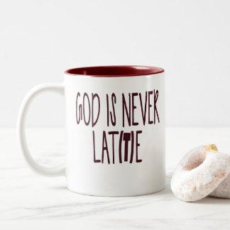 GOD IS NEVER LAT(T) E Two-Tone COFFEE MUG
