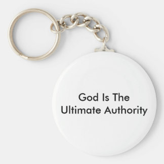God Is The Ultimate Authority Basic Round Button Keychain