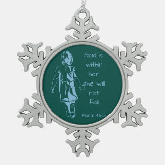 God is with Her she will not Fail Scripture Quote Pewter Snowflake Ornament