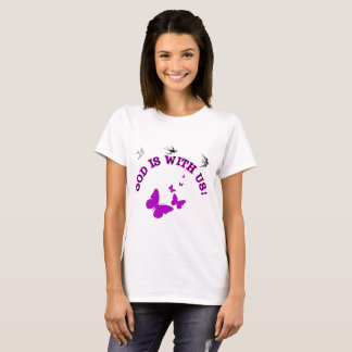 God Is With Us Surrounded By Birds And Butterflies T-Shirt