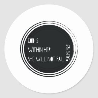 """""""God is within her she will not fail"""" Psalms Classic Round Sticker"""