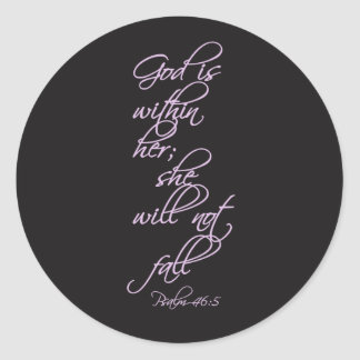 God Is Within Her She Will Not Fall - Psalm 46:5 Classic Round Sticker