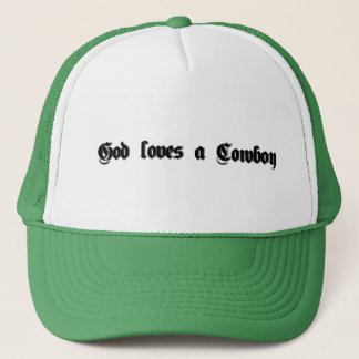 God loves a Cowboy Trucker Hat