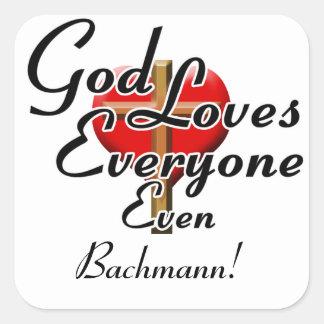 God Loves Bachmann! Square Sticker