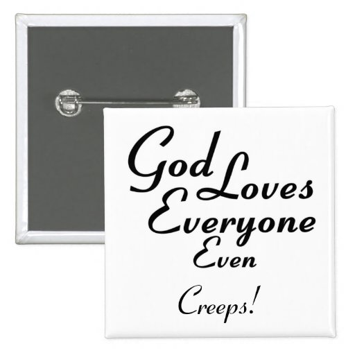 God Loves Creeps! Pinback Buttons