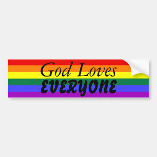 God Loves EVERYONE Bumper Sticker