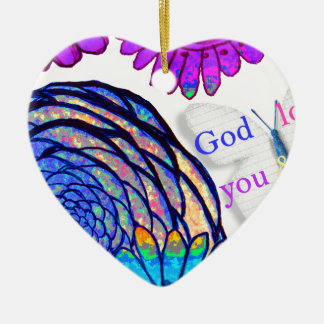 God loves you and me! ceramic heart ornament