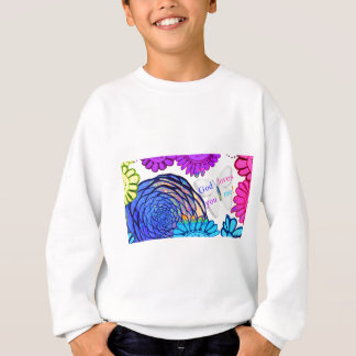 God loves you and me! sweatshirt