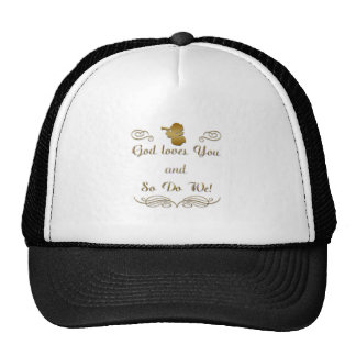 God Loves You and so do we Hats