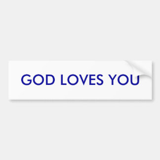 GOD LOVES YOU BUMPER STICKER