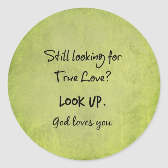 God Loves You Christian Quote Classic Round Sticker