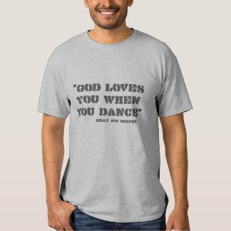 """God loves you when you dance"", Billy Joe Shaver T-shirt"