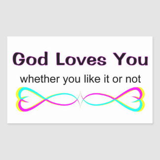 God loves you whether you like it or not sticker