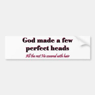 God made a few perfect heads bumper sticker