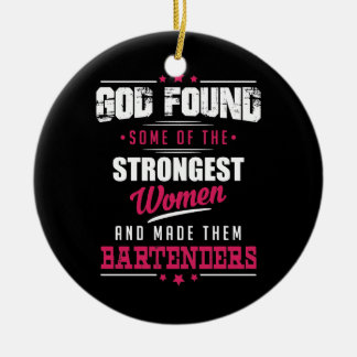 God Made Bartenders Hilarious Profession Design Ceramic Ornament