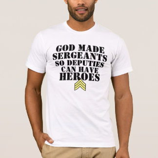 God Made Sergeants T-Shirt