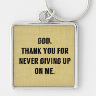God Never Gives Up On Me Key Chain