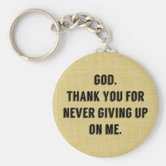 God Never Gives Up On Me Key Chains