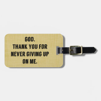 God Never Gives Up On Me Luggage Tag
