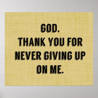 God Never Gives Up On Me Print