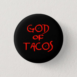 God of Tacos (text only) 1 Inch Round Button