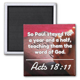 "God Quotes: Acts 18:11 -- ""Teach Them God's Word"" Square Magnet"