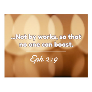 "God Quotes: Eph. 2:9 -- ""Not By Works"" Postcard"