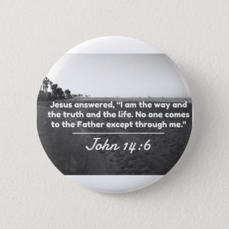 """God Quotes: John 14:6 -- """"The Way and the Truth"""" 2 Inch Round Button"""