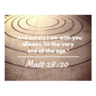 """God Quotes:Matt 28:20 -- """"With You Till The End"""" Postcard"""