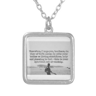 "God Quotes: Rom 12:1 -- ""Living Sacrifices"" Silver Plated Necklace"