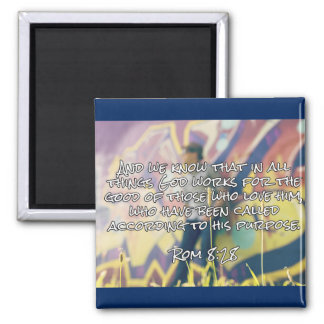"God Quotes: Rom. 8:28 -- ""God Works For Good"" Square Magnet"