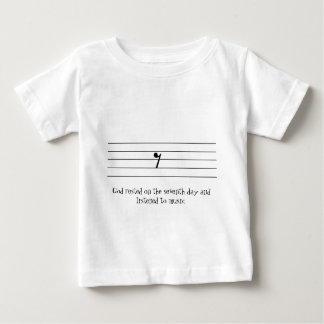 God rested on the seventh day and listened to... baby T-Shirt