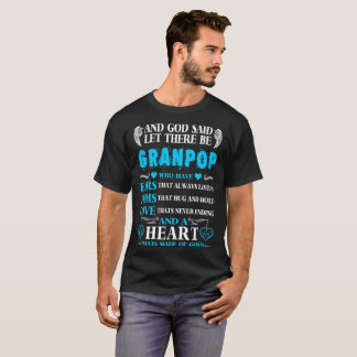 God Said Let There Be Granpop Heart Of Gold Tshirt