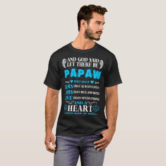 God Said Let There Be Papaw Heart Of Gold Tshirt