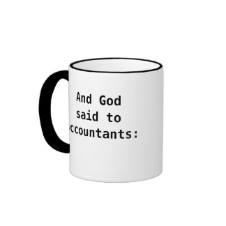 God Said To Accountants Funny Accounting Quote Ringer Coffee Mug