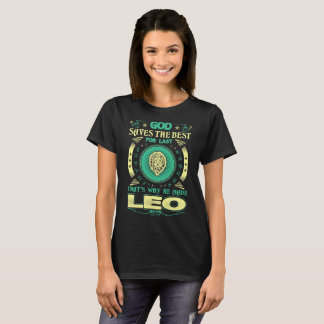 God Saves Best For Last He Made Leo Zodiac Tshirt