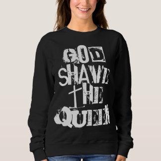 God Shave the Queen Sweatshirt