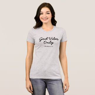 God Vibes only T-Shirt