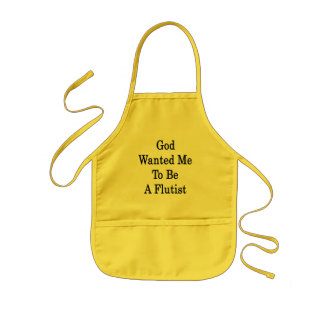 God Wanted Me To Be A Flutist Kids Apron