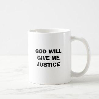 GOD WILL GIVE ME JUSTICE COFFEE MUG
