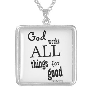 God works all for good silver plated necklace