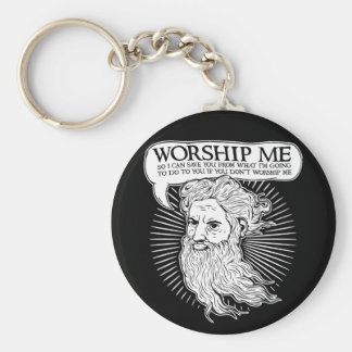 God: Worship me so I can save you from me Basic Round Button Keychain