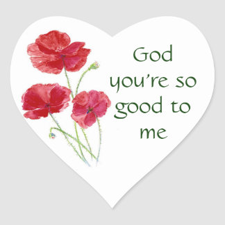 God You're So Good to Me Inspirational Quote Heart Sticker