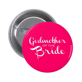 Godmother of Bride White on Hot Pink 2 Inch Round Button